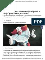 Palhaço Bozo diz a Bolsonaro que esquerda o elogia quando compara os dois - Política