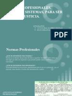 GRUPO_05(NORMAS PROFESIONALES, PROFESIÓN SISTEMAS, PARA SER JUSTO, LA JUSTICIA.)