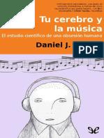 Tu cerebro y la musica - Daniel J. Levitin