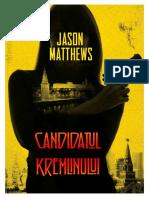 Jason Matthews - [Red Sparrow] 03 Candidatul Kremlinului #1.0~5 - Copy.docx