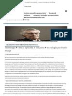 Tecnología ≠ ciencia aplicada, e industria ≠ tecnología por Mario Bunge