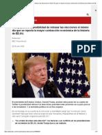 Trump plantea la posibilidad de retrasar las elecciones el mismo día que se reporta la mayor contracción económica de la historia de EE.UU. - BBC News Mundo