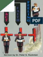 Fact, Faith, And Feeling - Dr. Peter S. Ruckman 8 pgs
