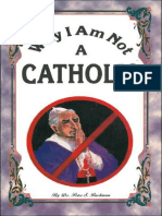 Why I Am Not A Catholic - Dr. Peter S. Ruckman 28 pgs