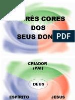 150534117-47533590-as-3-Cores-Dos-Seus-Dons