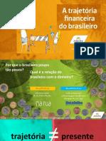 4 08-12-2017 a Trajetória Financeira Do Brasileiro Ana Claudia Leone