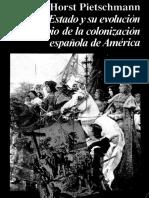 Pietschmann, Horst. - El Estado y Su Evolución Al Principio de La Colonización Española en América [1989]