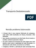 Transporte Desbalanceado e com Transbordo