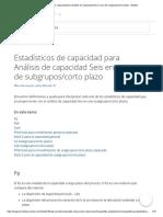 Estadísticos de capacidad para Análisis de capacidad Seis en uno de subgrupos_corto plazo - Minitab