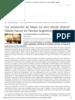 """""""La revolución de Mayo no vino desde afuera"""", Fabián Harari en Tiempo Argentino, 17_08_2011"""