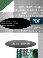 CONSIDERACIONES GENERALES ACERCA DEL CONOCIMINETO, LA CIENCIA, Y EL METODO CIENTIFICO.