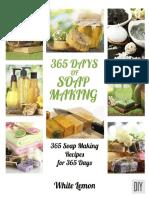 Soap Making_ 365 Days of Soap Making_ 365 Soap Making Recipes for 365 Days (Soap Making, Soap Making Books, Soap Making for Beginners, Soap Making Guide, ... Making, Soap Making Supplies, Crafting) ( PDFDrive.com )