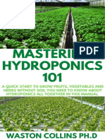 MASTERING HYDROPONICS 101 A Quick Start to Grow Fruits, Vegetables and Herbs Without Soil by Waston Collins (z-lib.org).pdf