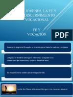 2- Los jóvenes, la fe y el dicernieminto vocacional.pptx