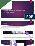 Condividere lo schermo su Google Meet.pptx