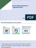 Ferramentas de gestão e aprimoramento de processos - Aplicação em engenharia clínica