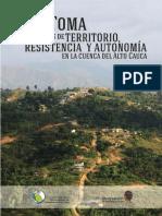 La Toma.Historias de territorio, resistencia y autonomía en la cuenca del Alto Cauca. Ararat, Lisifrey et al. 2013