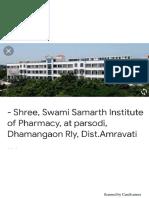 - Shree, Swami Samarth Institute of Pharmacy, at parsodi, Dhamangaon Rly, Dist.Amravati