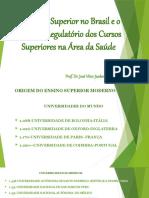 Educação Superior no Brasil e o Processo Regulatório dos Cursos Superiores na Área da Saúde