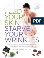 Feed Your Skin, Starve Your Wrinkles_ Eat Your Way to Firmer, More Beautiful Skin with the 100 Best Anti-Aging Foods ( PDFDrive.com ) (1)