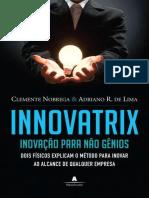 Innovatrix Inovação para não gênios by Clemente Nobrega, Adriano R. de Lima (z-lib.org)