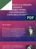 Fritz Pearl y la terapia Gestalt (Conductismo, cognitivismo y constructivismo).pptx