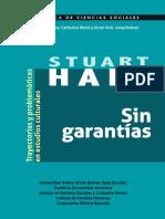 Hall Stuart_Restrepo_Walsh et al (ed)_Hall S-Sin garantias_trayectorias y problemáticas en estudios culturales.pdf