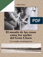 SCRIPTA AUTOCHTONA 17 MONTANI, El Mundo de Las Cosas Entre Los Wichis Del Gran Chaco