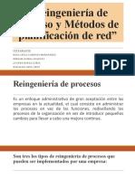 Reingeniería de proceso y Métodos de planificación