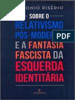 dokumen.pub_sobre-o-relativismo-pos-moderno-e-a-fantasia-fascista-da-esquerda-identitaria-8574752894-9788574752891