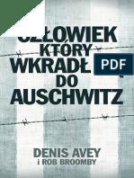 Avey Denis & Broomby Rob - Człowiek, Który Wkradł Się Do Auschwitz