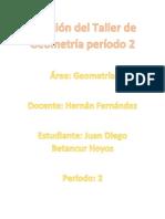 Solución del Taller de Geometría período dos Octavo dos JUAN DIEGO BETANCUR HOYOS