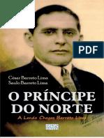 O Príncipe Do Norte - A Lenda Chagas Barreto Lima