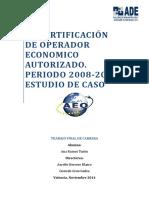LA CERTIFICACIÓN DE OPERADOR ECONOMICO AUTORIZADO. PERIODO 2008-2013. ESTUDIO DE CASO