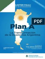 Plan A_ La Transformación de la Economía Argentina - Pauli, Gunter - 2017.pdf