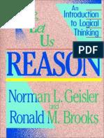 GEISLER, Norman L. y BROOKS, Ronald M. (1990). Ven, Déjanos Razonar. Una introducción al pensamineto lógico (1)