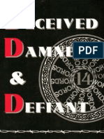 Damned, Deceived and Defiant