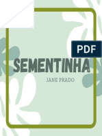 Sementinha - Jane Prado