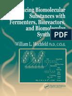 William L. Hochfeld - Producing Biomolecular Substances with Fermenters, Bioreactors, and Biomolecular Synthesizers   (2006, CRC Press) - libgen.lc.pdf
