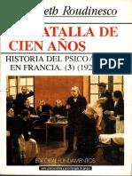 Roudinesco, E., La Batalla de cien años. Historia del psicoanálisis en Francia. Vol. 3