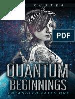 Quantum Beginnings_ a Near-Future CyberPunk Thriller (Entangled Fates Book 1)