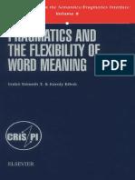Eniko Nemeth T., Karoly Bibok Pragmatics and the Flexibility of Word Meaning, Volume 8 (Current Research in the Semantics Pragmatics Interface)  2001.pdf