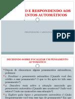 CAROL NP1 AVALIANDO E RESPONDENDO AOS PENSAMENTOS AUTOMA¦üTICOS.pptx