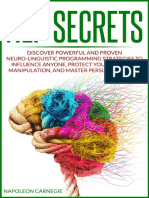 NLP Secrets Discover Powerful and Proven Neuro-Linguistic Programming Strategies to Influence Anyone