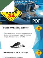 SEGURANÇA NA OPERAÇÃO COM TRABALHO A QUENTE nr 34.pptx