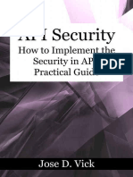 API Security_ How to Implement the Security in API. Practical Guide. - Jose D. Vick