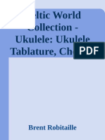 Celtic World Collection - Ukulele_ Ukulele Tablature,ic World Collection Series Book 1) - Brent Robitaille