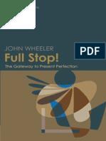 Full Stop! The Gateway to Present Perfection - John Wheeler