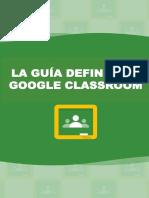 LA GUiA DEFINITIVA DE GOOGLE CLASSROOM
