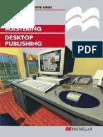 (Macmillan Master Series) Simon Mitchell BA (Hons), Cert. Ed. FE. (auth.) - Mastering Desktop Publishing-Macmillan Education UK (1999).pdf